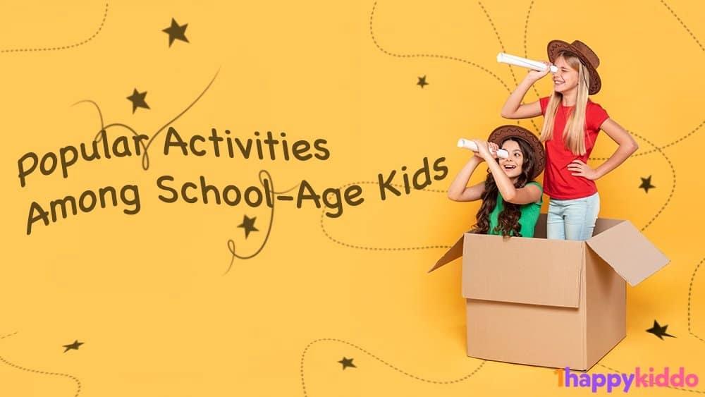 Popular Activities Among School-Age Kids